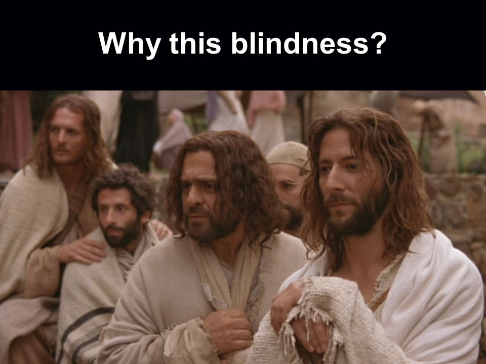 Why this blindness