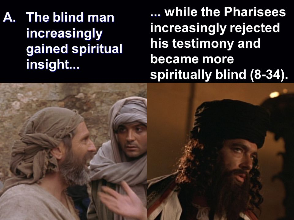 A. The blind man increasingly gained spiritual insight...