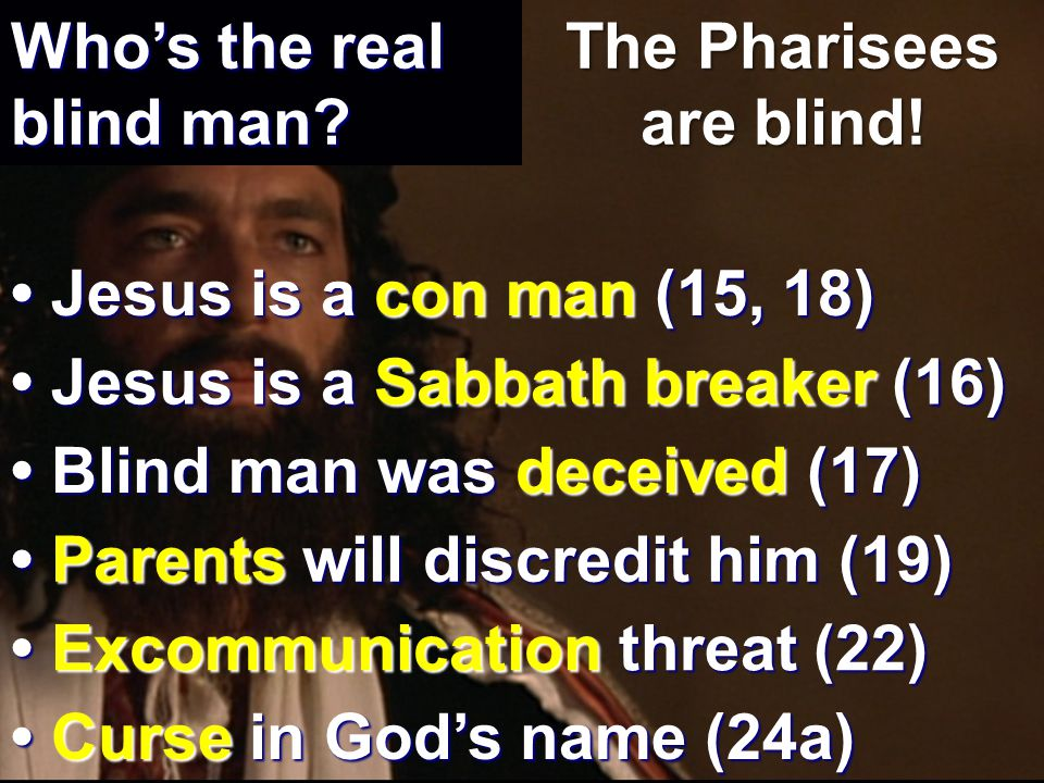 The Pharisees are blind!