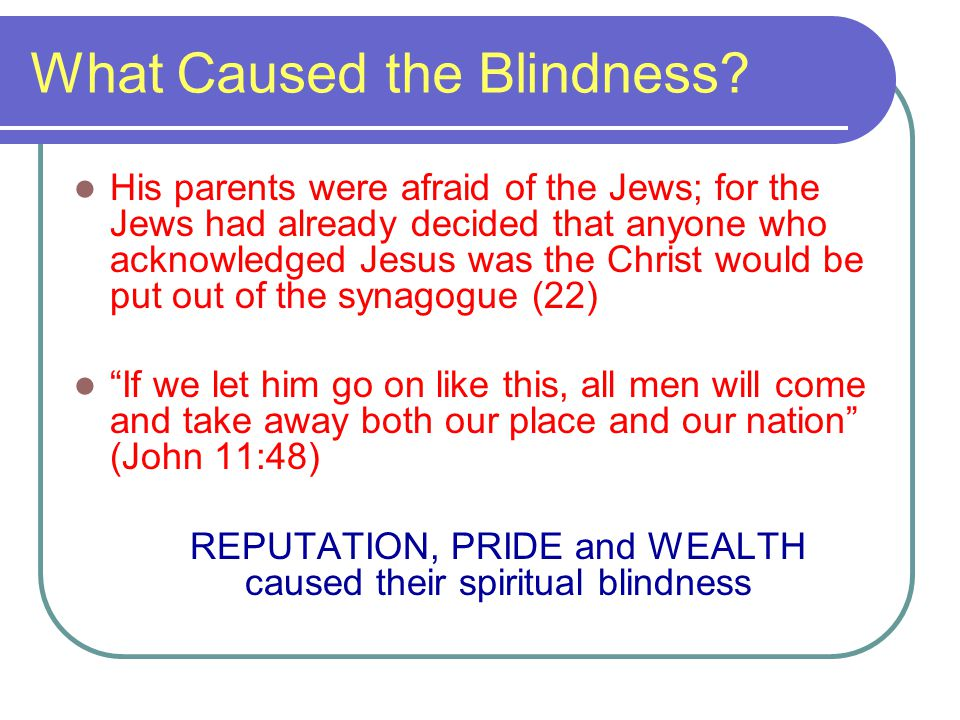 What Caused the Blindness