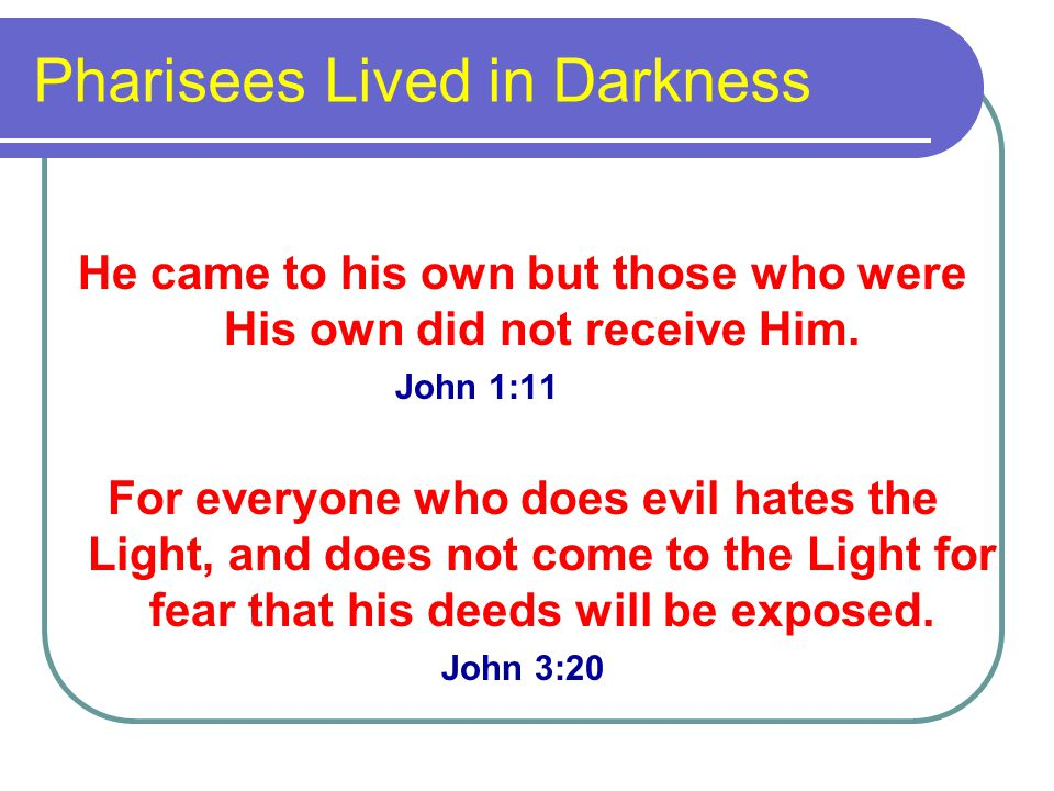 Pharisees Lived in Darkness