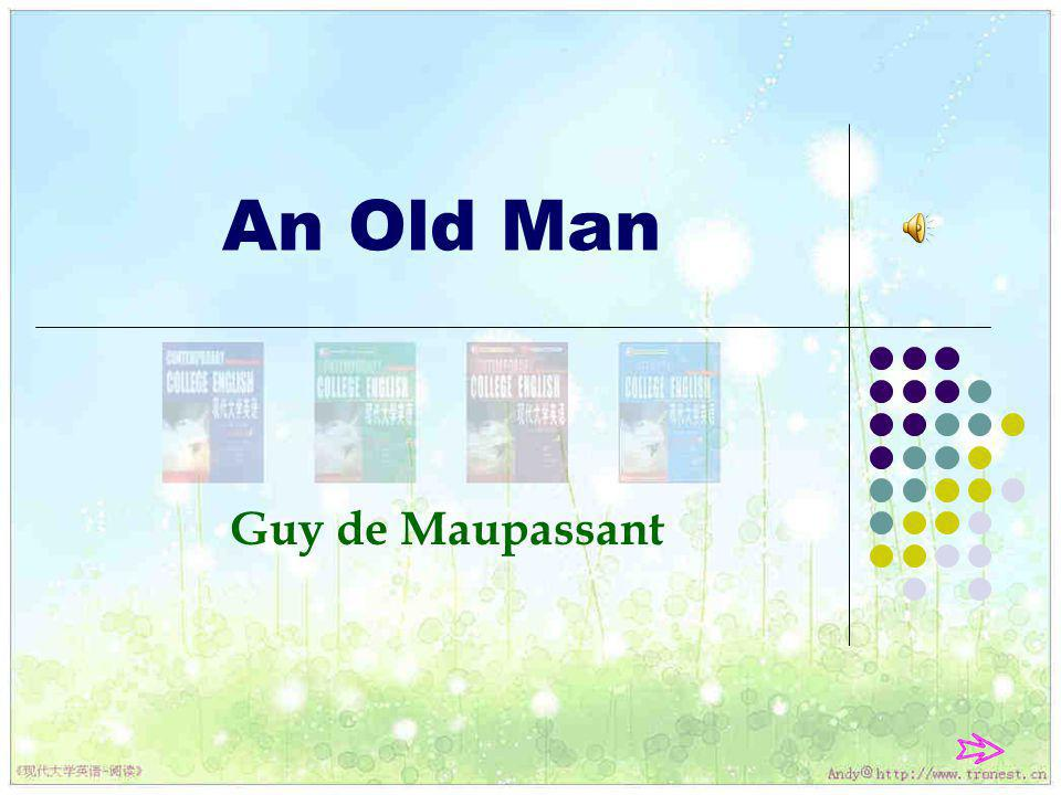 An Old Man Guy de Maupassant Contemporary College English