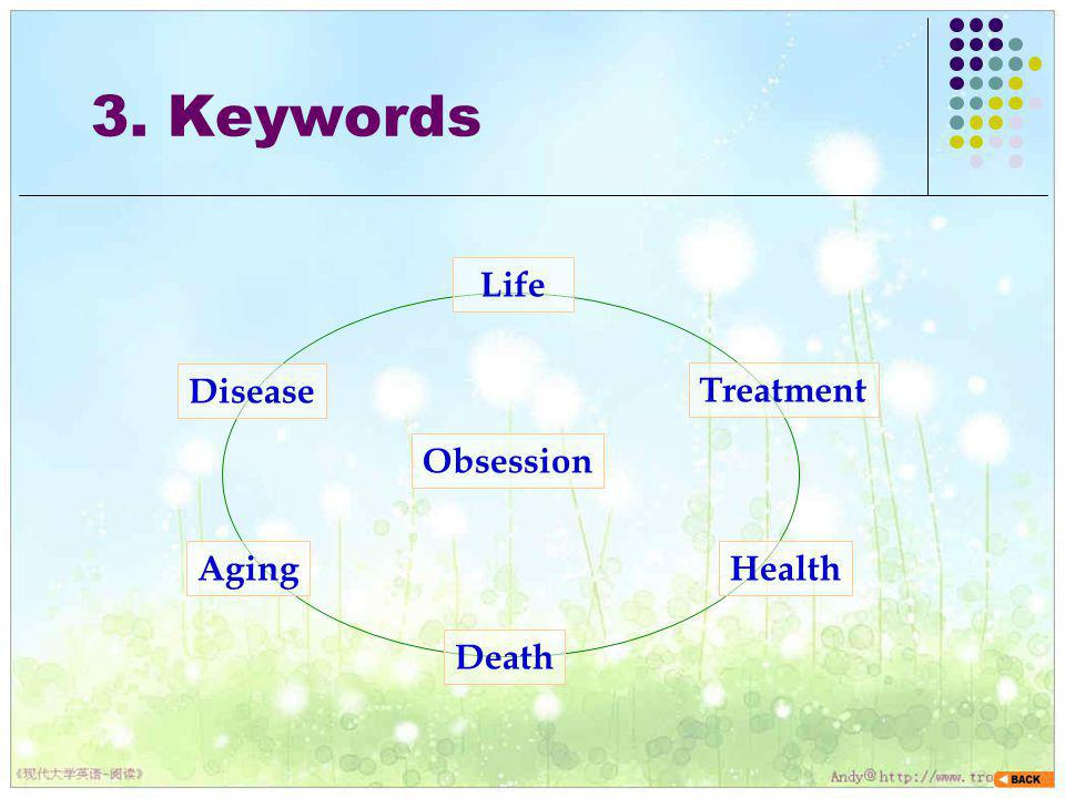 3. Keywords Life Disease Treatment Obsession Aging Health Death