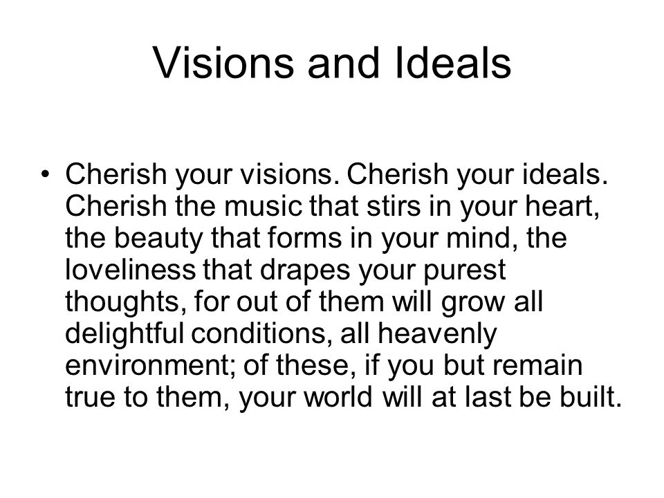 Visions and Ideals