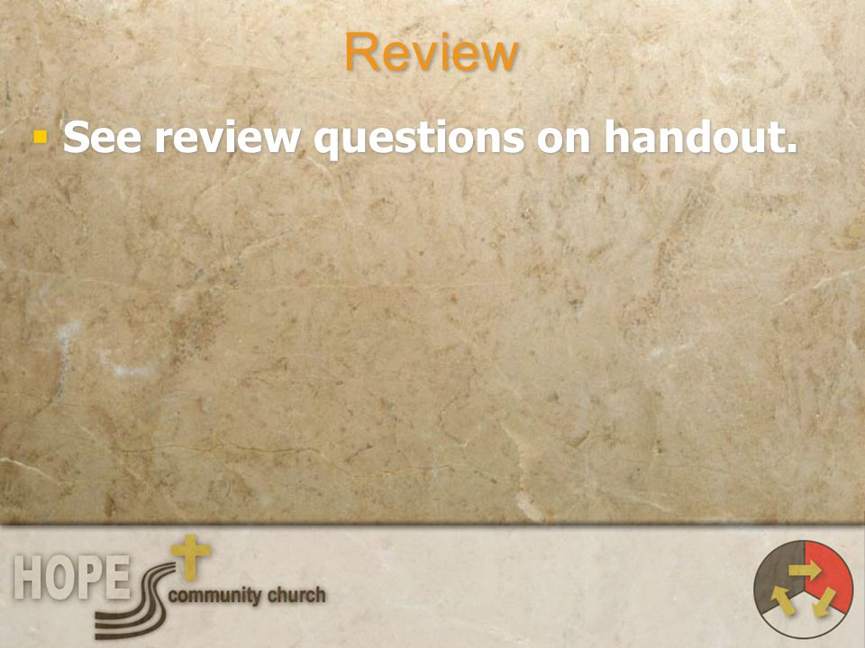 Review See review questions on handout.