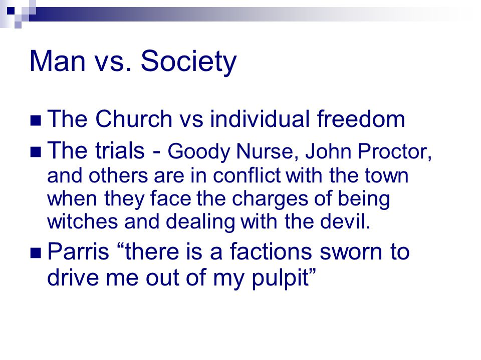 Man vs. Society The Church vs individual freedom