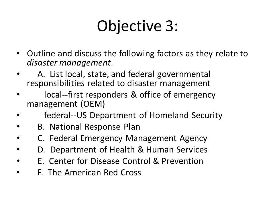Objective 3: Outline and discuss the following factors as they relate to disaster management.