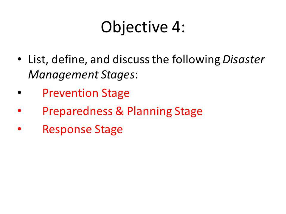 Objective 4: List, define, and discuss the following Disaster Management Stages: Prevention Stage.