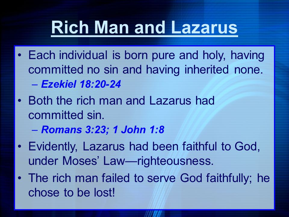 Rich Man and Lazarus Each individual is born pure and holy, having committed no sin and having inherited none.