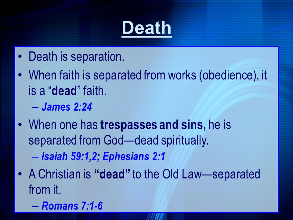 Death Death is separation.