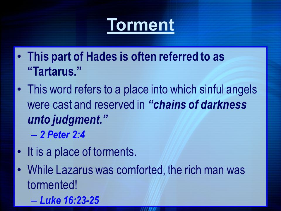Torment This part of Hades is often referred to as Tartarus.