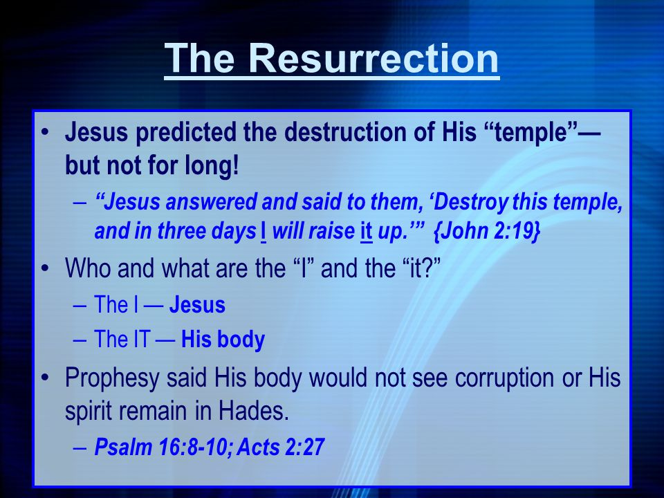 The Resurrection Jesus predicted the destruction of His temple —but not for long!