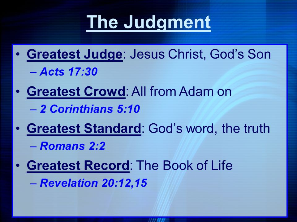 The Judgment Greatest Judge: Jesus Christ, God's Son