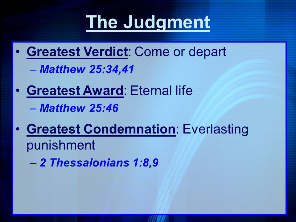 The Judgment Greatest Verdict: Come or depart