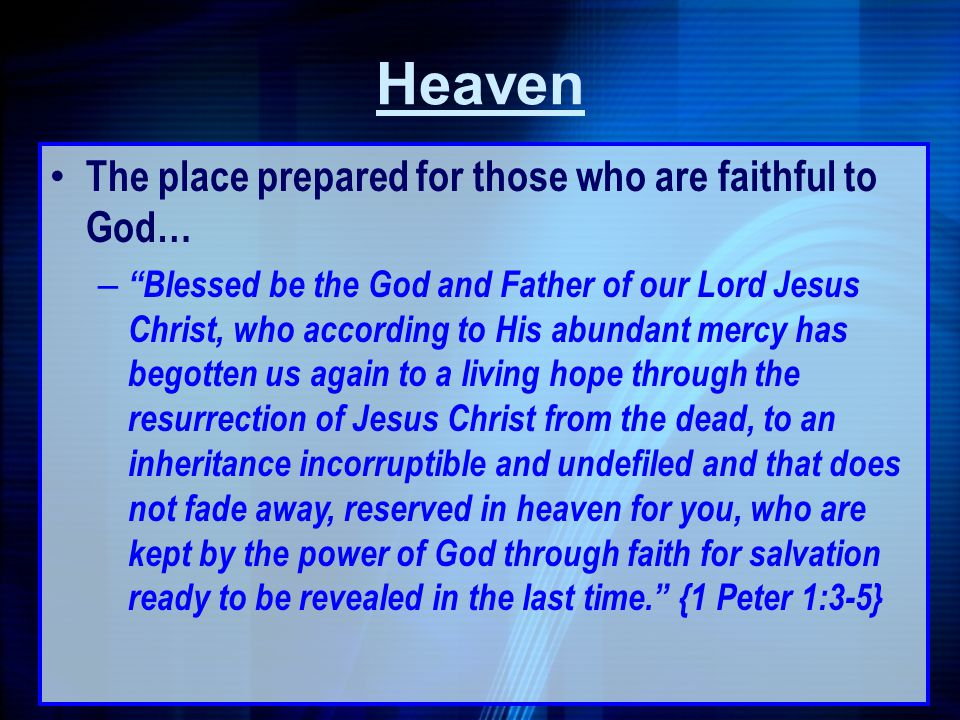 Heaven The place prepared for those who are faithful to God…