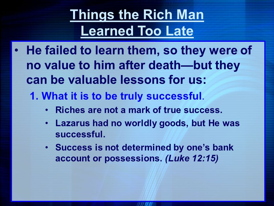 Things the Rich Man Learned Too Late