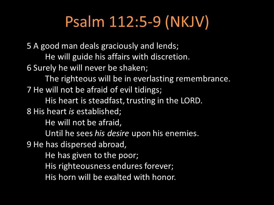 Psalm 112:5-9 (NKJV)