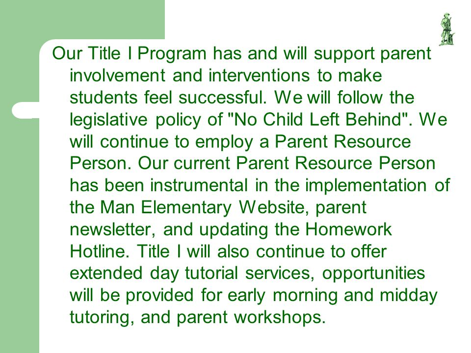 Our Title I Program has and will support parent involvement and interventions to make students feel successful.