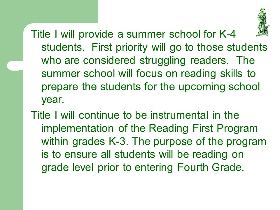 Title I will provide a summer school for K-4 students