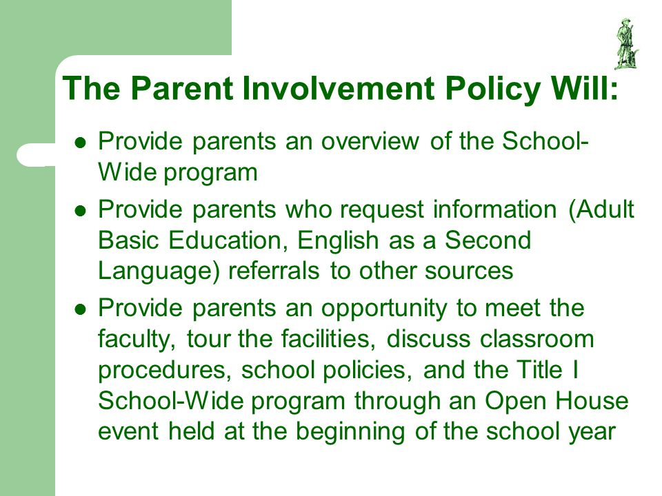 The Parent Involvement Policy Will: