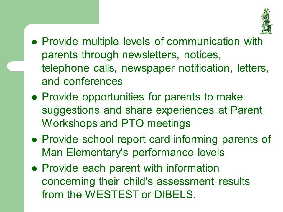 Provide multiple levels of communication with parents through newsletters, notices, telephone calls, newspaper notification, letters, and conferences