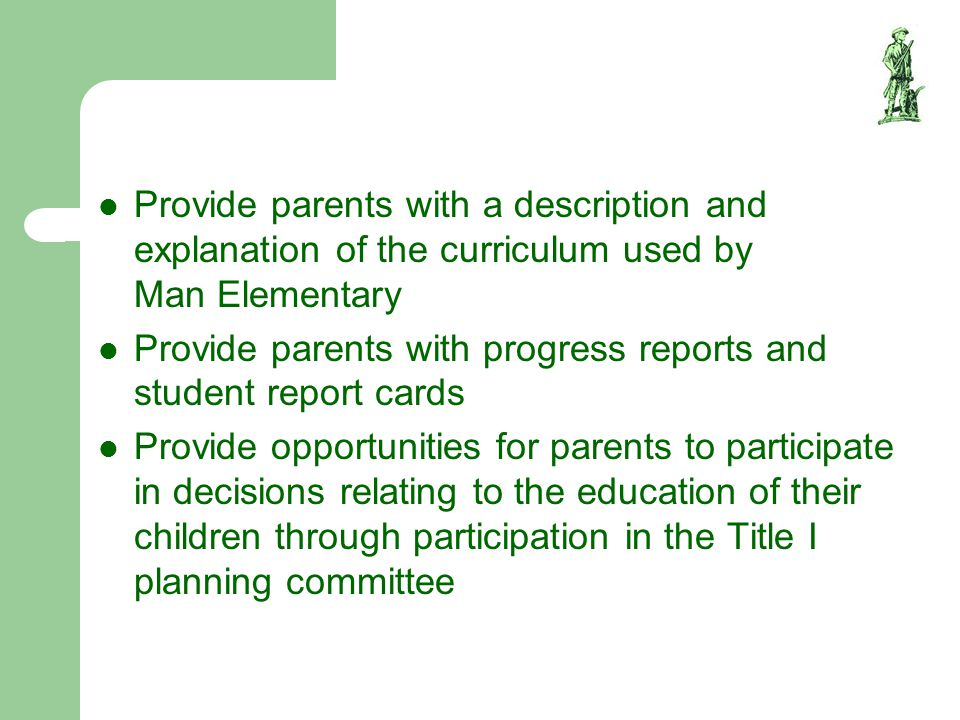 Provide parents with a description and explanation of the curriculum used by Man Elementary