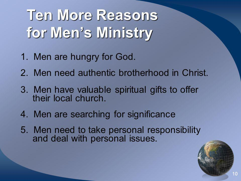 Ten More Reasons for Men's Ministry