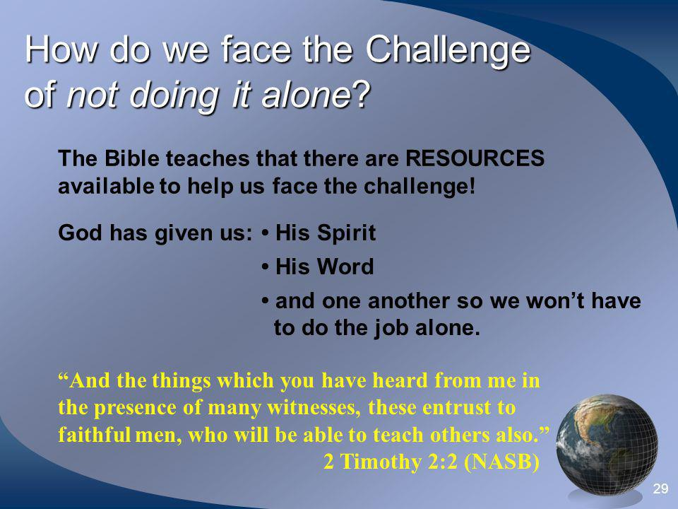 How do we face the Challenge of not doing it alone