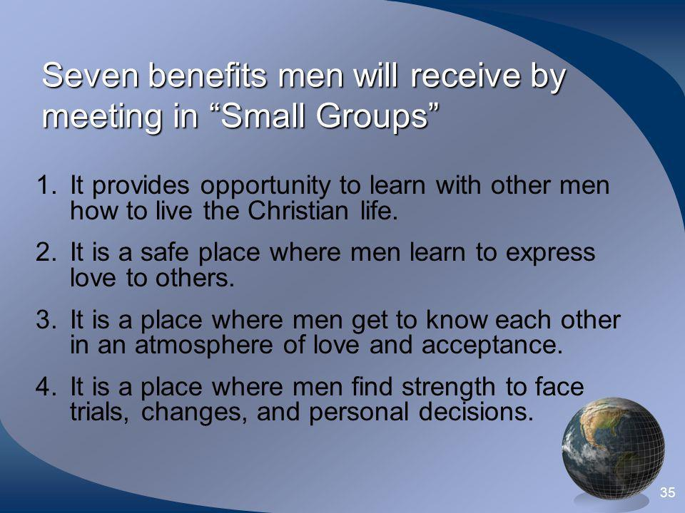 Seven benefits men will receive by meeting in Small Groups