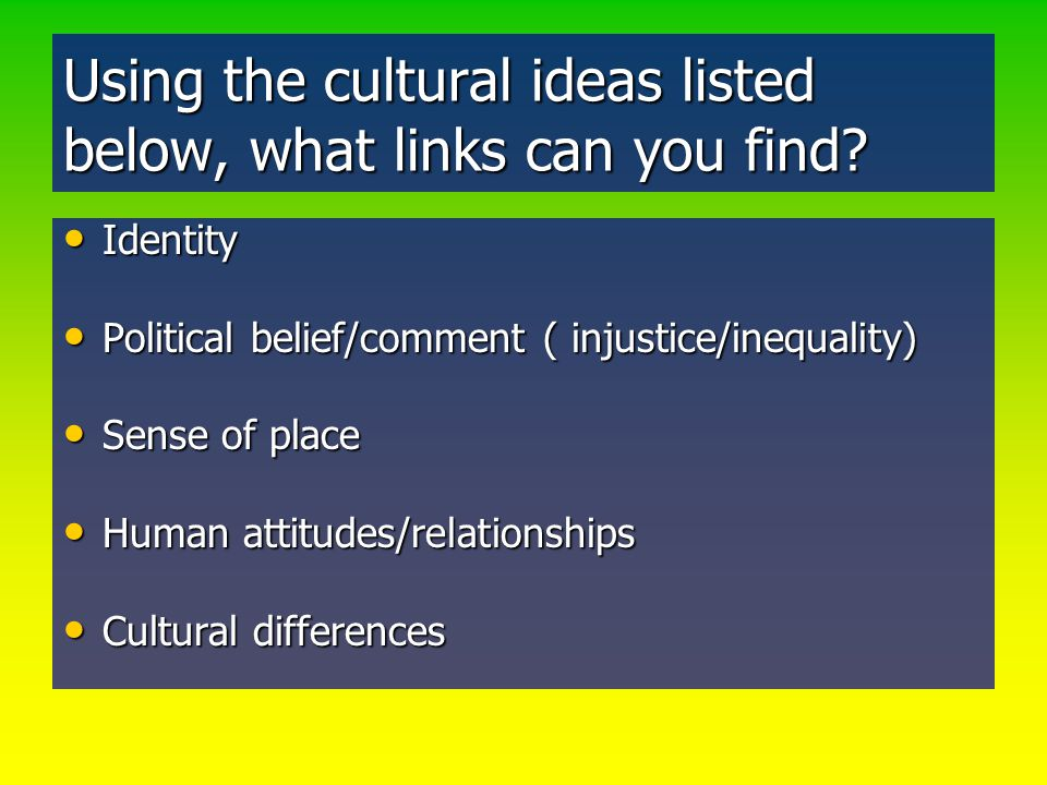Using the cultural ideas listed below, what links can you find