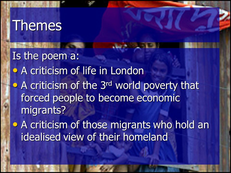 Themes Is the poem a: A criticism of life in London