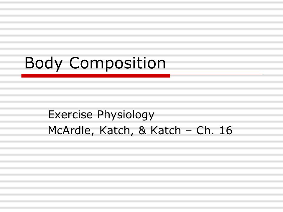 Exercise Physiology McArdle, Katch, & Katch – Ch. 16