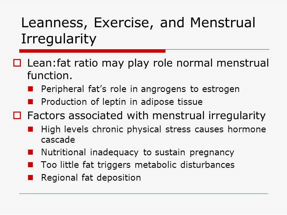 Leanness, Exercise, and Menstrual Irregularity