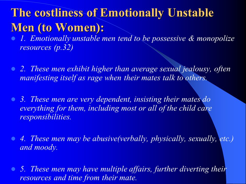 The costliness of Emotionally Unstable Men (to Women):
