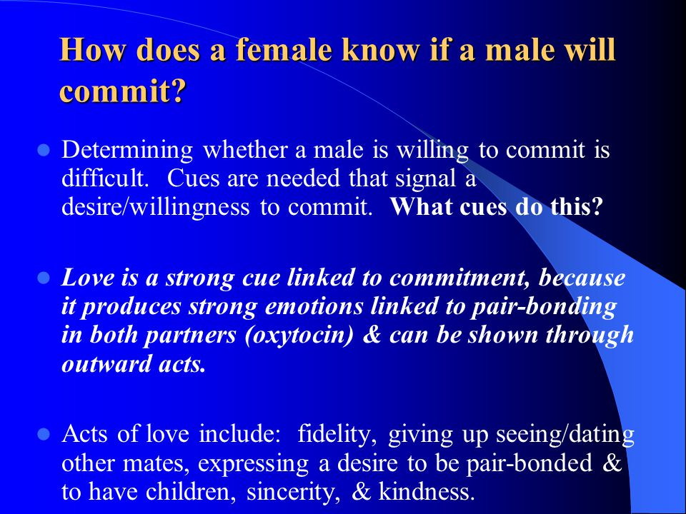 How does a female know if a male will commit