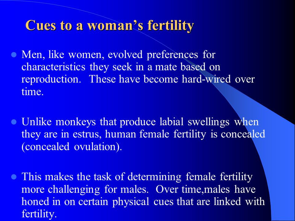 Cues to a woman's fertility