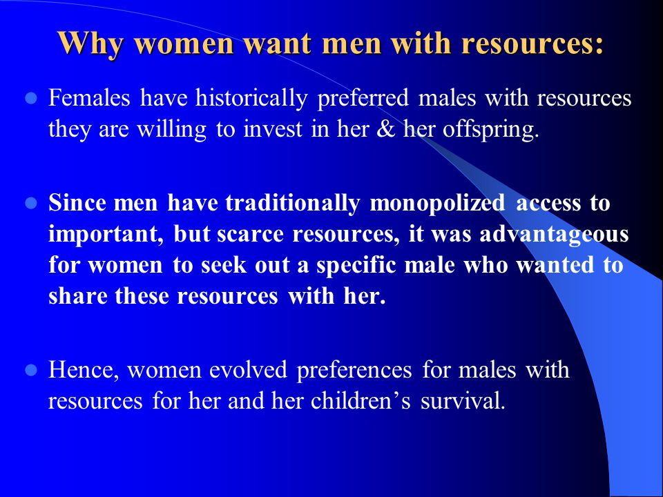 Why women want men with resources: