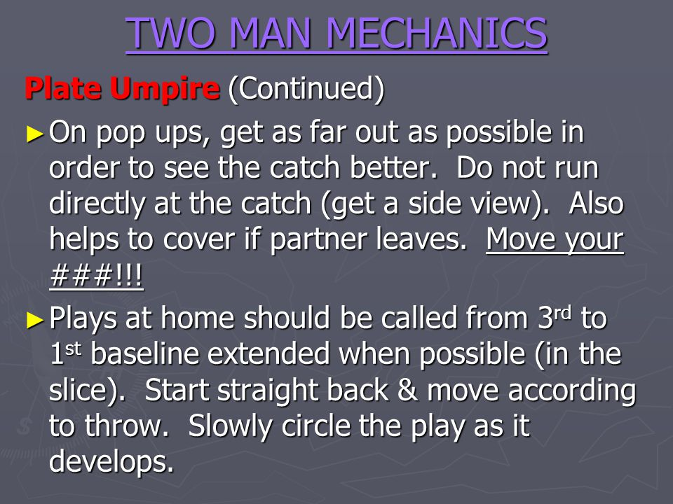 TWO MAN MECHANICS Plate Umpire (Continued)