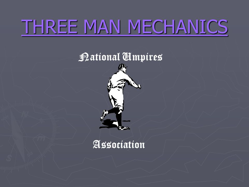 THREE MAN MECHANICS National Umpires Association