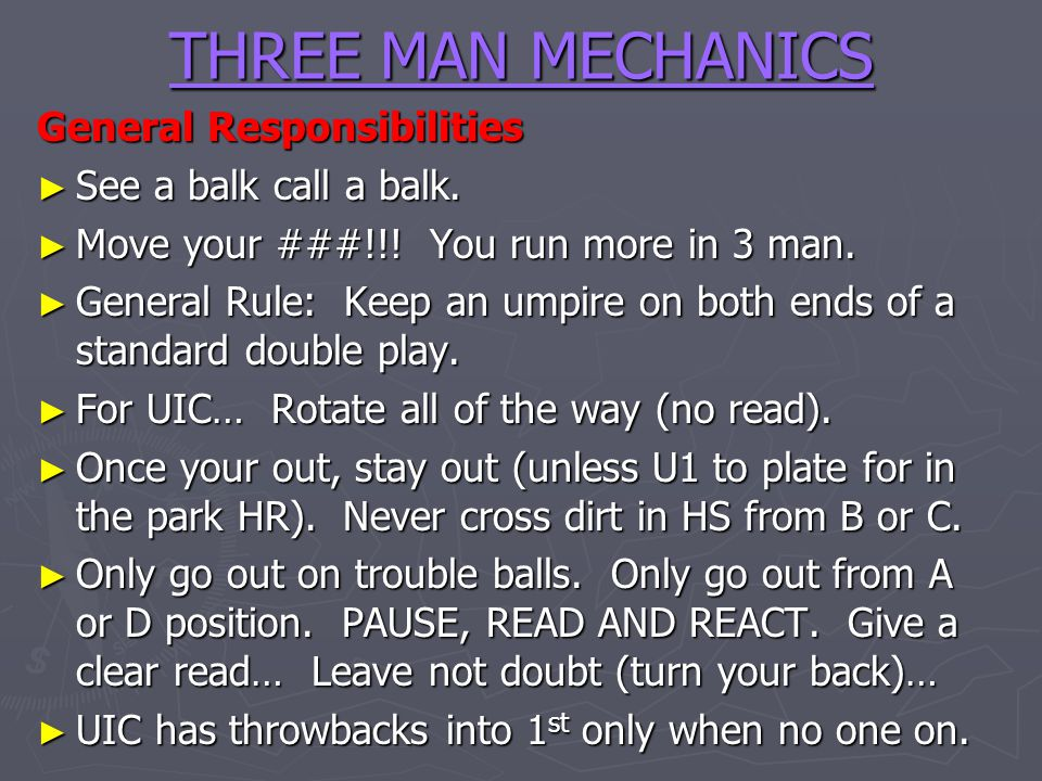 THREE MAN MECHANICS General Responsibilities See a balk call a balk.