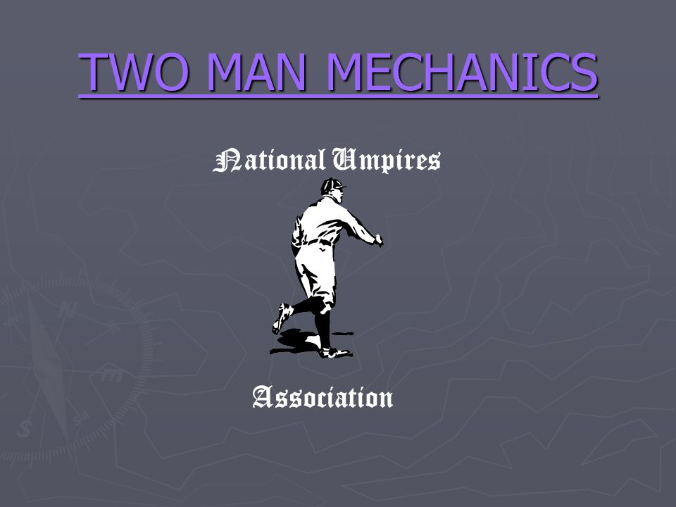 TWO MAN MECHANICS National Umpires Association