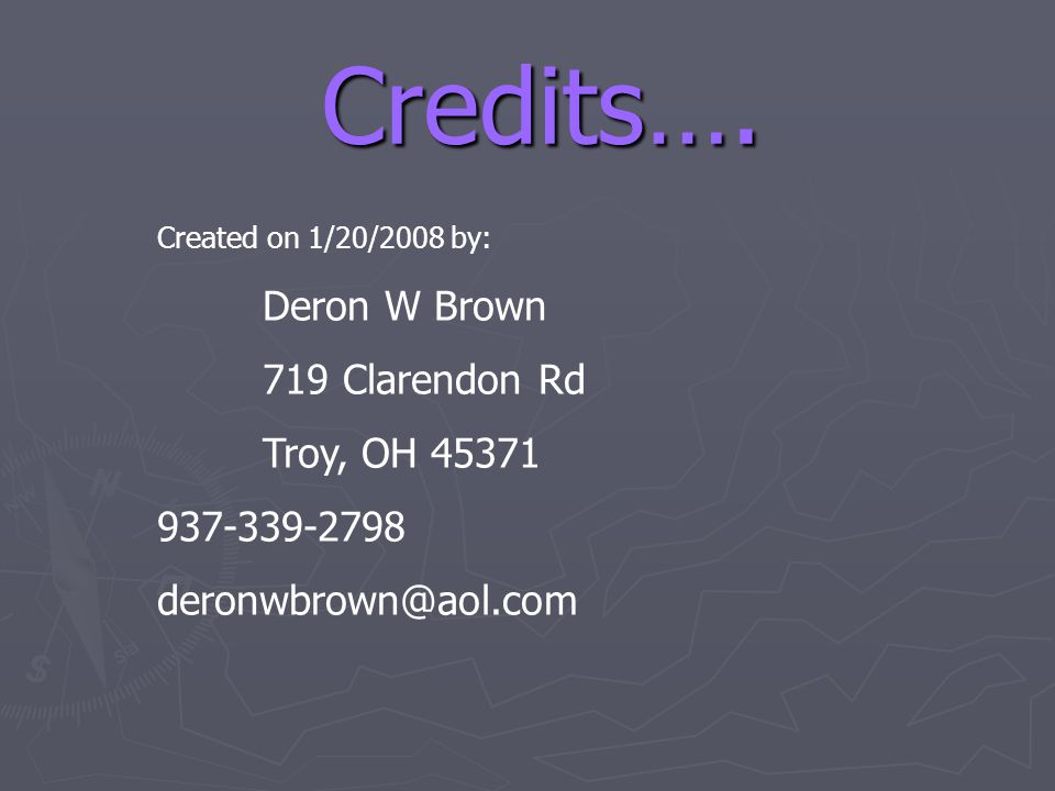 Credits…. 719 Clarendon Rd Troy, OH 45371 937-339-2798