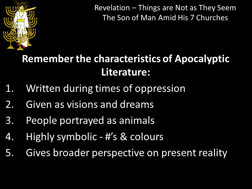 Remember the characteristics of Apocalyptic Literature: