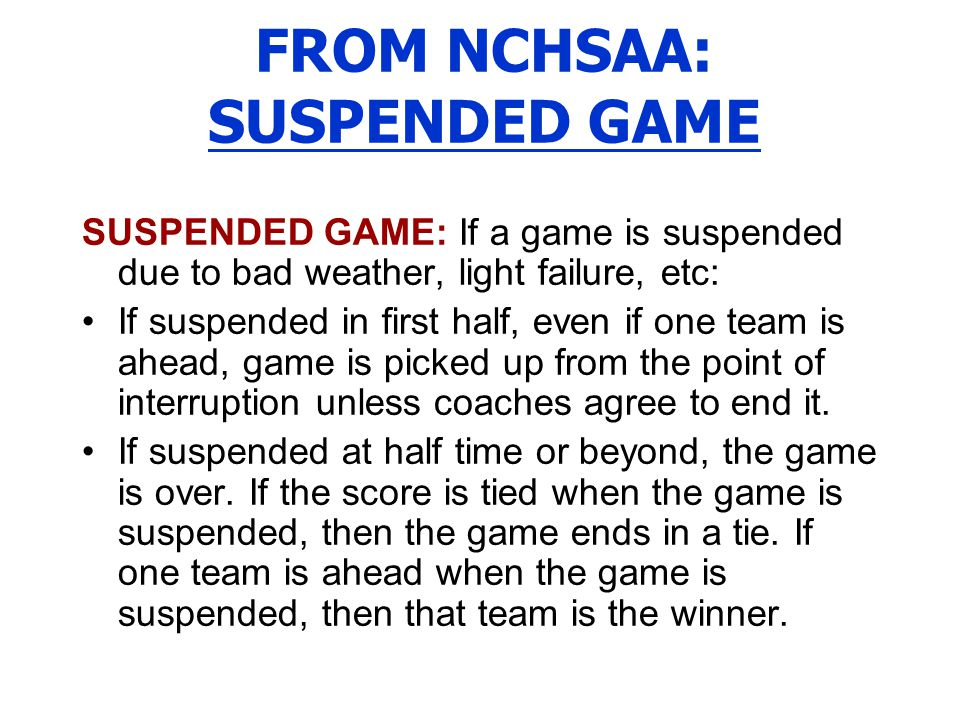FROM NCHSAA: SUSPENDED GAME