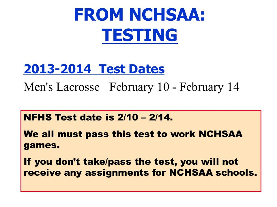 FROM NCHSAA: TESTING 2013-2014 Test Dates