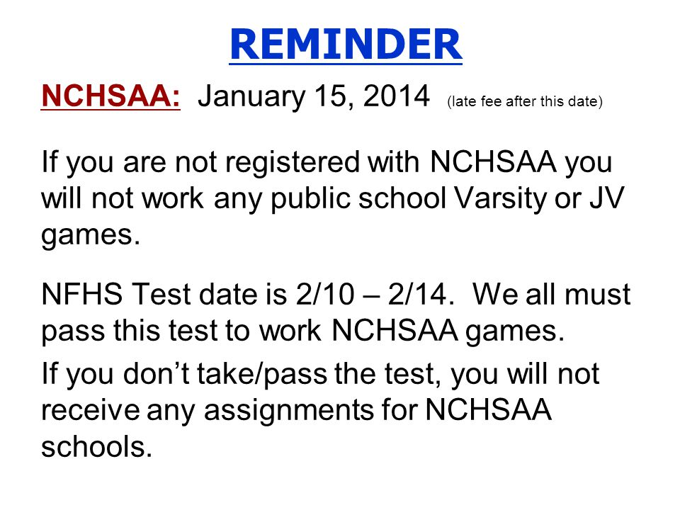 REMINDER NCHSAA: January 15, 2014 (late fee after this date)