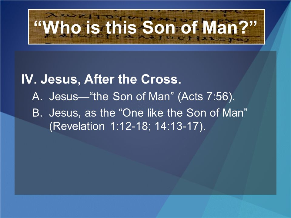 Who is this Son of Man IV. Jesus, After the Cross.