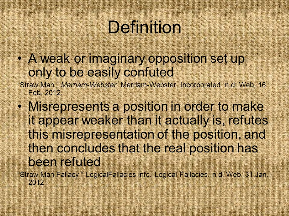 Definition A weak or imaginary opposition set up only to be easily confuted.