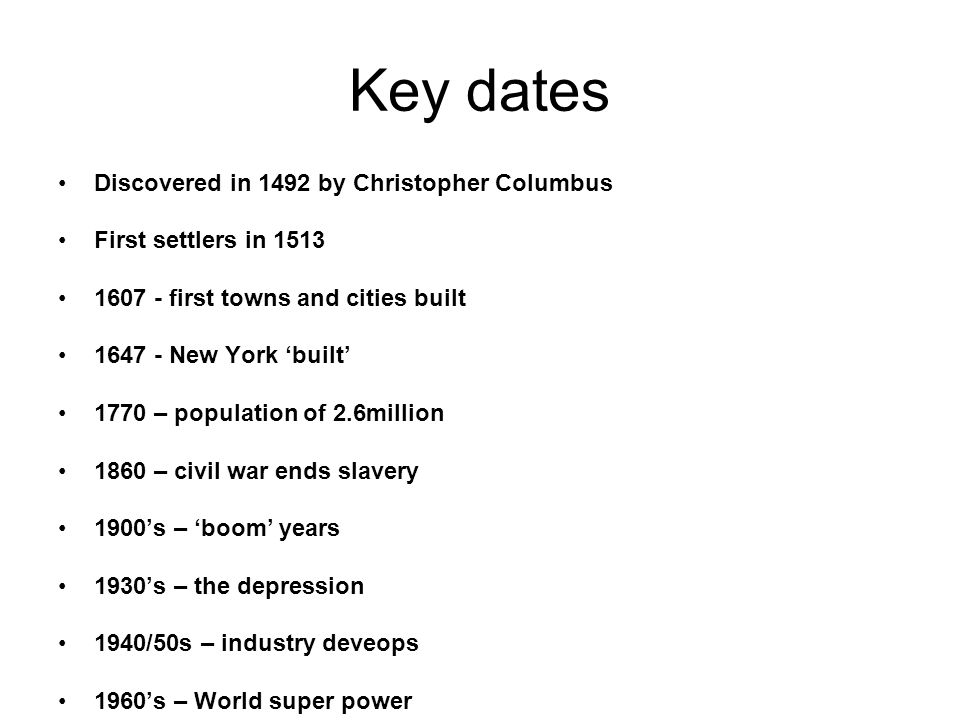Key dates Discovered in 1492 by Christopher Columbus