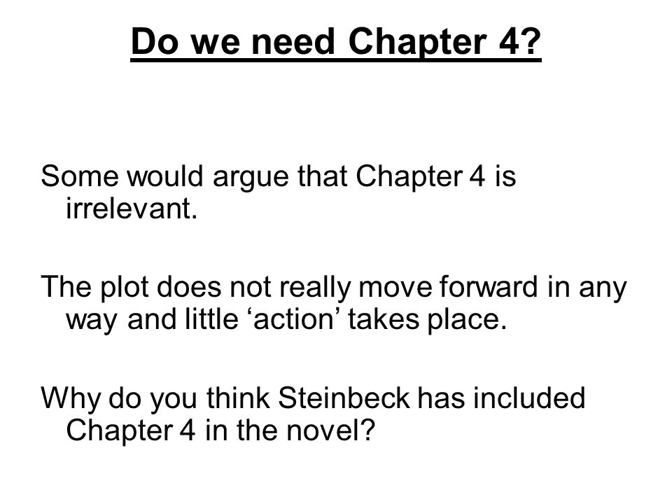 Do we need Chapter 4 Some would argue that Chapter 4 is irrelevant.